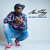 No Shy (feat. IceCake Koca) by Jeff Jones