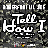 Tell How I (feat. Ditty) by Lil Joe