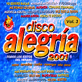 Varios - Disco Alegría 2001 Vol. 3, Éxitos del Dance by Various Artists