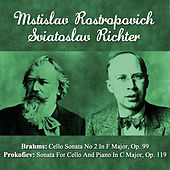 Brahms: Cello Sonata No 2 In F Major, Op. 99 - Prokofiev: Sonata For Cello And Piano In C Major, Op. 119 by Sviatoslav Richter