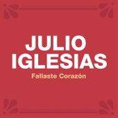 Fallaste Corazón by Julio Iglesias