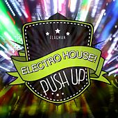 Push Up Electro House! - EP by Various Artists