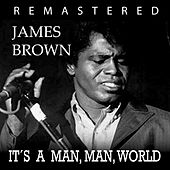 It's a Man, Man World by James Brown