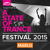 A State Of Trance Festival 2015 (Mixed by MaRLo) by Various Artists