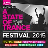 A State Of Trance Festival 2015 (Mixed by Heatbeat, MaRLo, Jorn van Deynhoven, Mark Sixma, Ruben de Ronde & Rodg) by Various Artists