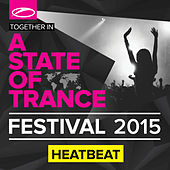 A State Of Trance Festival 2015 (Mixed by Heatbeat) by Various Artists