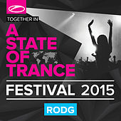 A State Of Trance Festival 2015 (Mixed by Rodg) by Various Artists