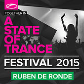 A State Of Trance Festival 2015 (Mixed by Ruben De Ronde) by Various Artists