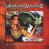 Medicine Woman II: The Gift by Medwyn Goodall