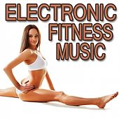 Electronic Fitness Music by Various Artists