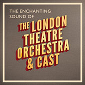The Enchanting Sound of by London Theatre Orchestra