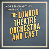 More Enchanting Sounds of by London Theatre Orchestra