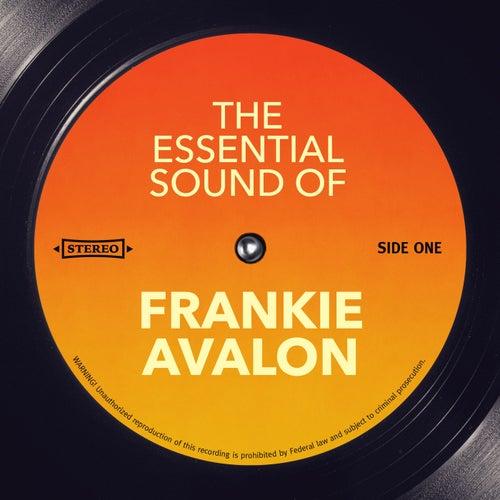 The Essential Sound of by Frankie Avalon