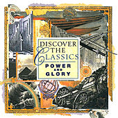 Discover the Classics: Power and Glory by Various Artists