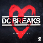 If This Is Love by DC Breaks