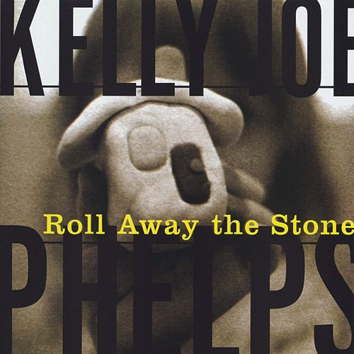 Roll Away The Stone by Kelly Joe Phelps