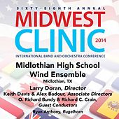 2014 Midwest Clinic: Midlothian High School Wind Ensemble (Live) by Various Artists