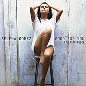 Good For You by Selena Gomez