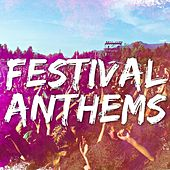 Festival Anthems 2015 by Various Artists