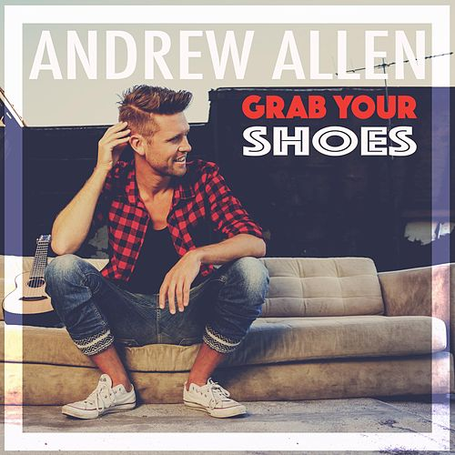 Grab Your Shoes by Andrew Allen