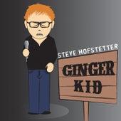 Ginger Kid by Steve Hofstetter