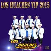 Los Huaches Vip 2015 by Los Huaches De Tierra Caliente