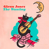 The Wanting by Glenn Jones