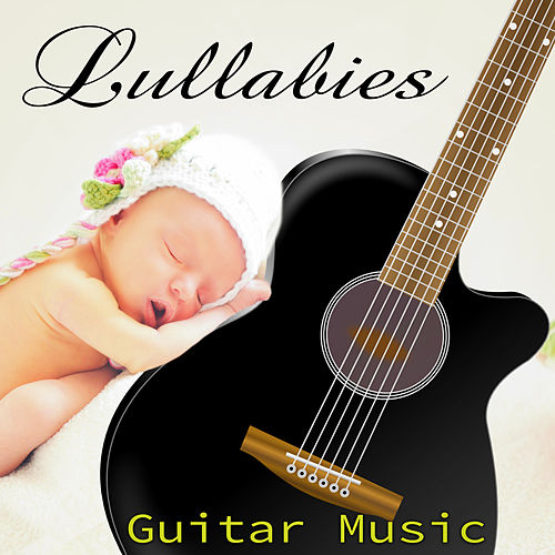 Lullabies Guitar Music – Childhood Memories, Guitar Lullaby Sleep Time, Baby Nighttime Music, Relaxing Guitar for Baby Sleep by Spanish Guitar