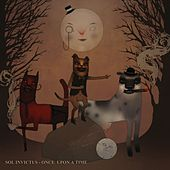 Once Upon a Time by Sol Invictus
