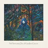 In a Garden Green (Deluxe Edition) by Sol Invictus