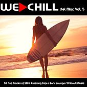 We Chill del Mar, Vol. 5 (50 Top Tracks of 100 % Relaxing Cafe / Bar / Lounge / Chillout Music) by Various Artists