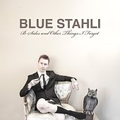 B-Sides and Other Things I Forgot by Blue Stahli