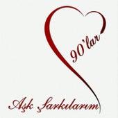 Aşk Şarkılarım 90'lar by Various Artists