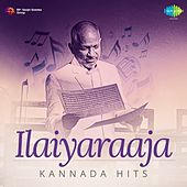 Ilaiyaraaja Hits - Kannada by Various Artists