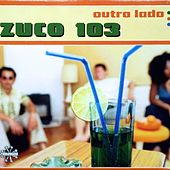 Outro Lado by Zuco 103