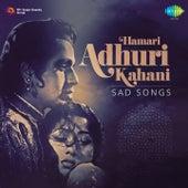 Hamari Adhuri Kahani: Sad Songs by Various Artists
