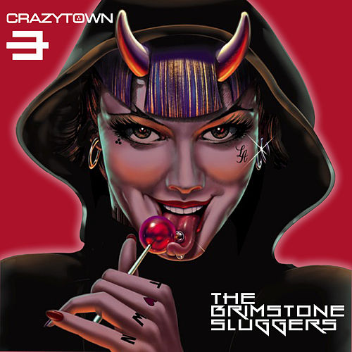 The Brimstone Sluggers by Crazy Town