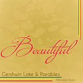 Beautiful by Gershwin Lake