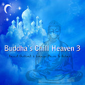 Buddha's Chill Heaven 3 (Finest Chillout & Lounge Music to Relax) by Various Artists