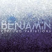 Perfume Variations by Benjamin