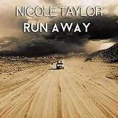 Run Away by Nicole Taylor