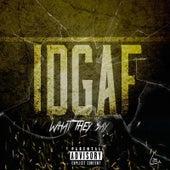 Idgaf (What They Say) by Lau