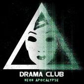Neon Apocalypse by Drama Club
