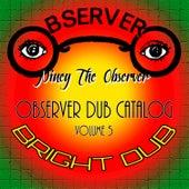 Observer Dub Catalog Vol. 5 Bright Dub by Niney the Observer