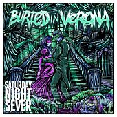 Saturday Night Sever by Buried In Verona