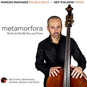 Metamorfora: Works for Double Bass and Piano by Ney Fialkow