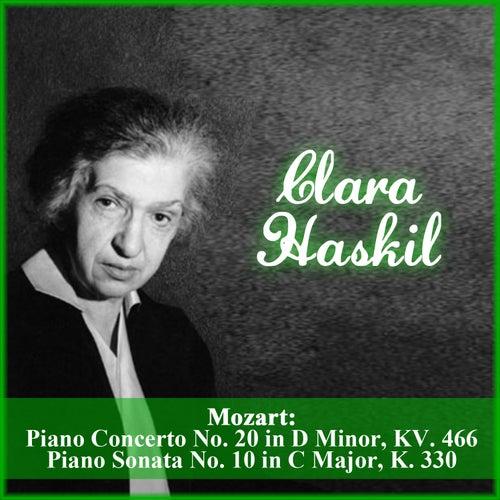 Mozart: Piano Concerto No. 20 in D Minor, KV. 466 - Piano Sonata No. 10 in C Major, K. 330 by Clara Haskil