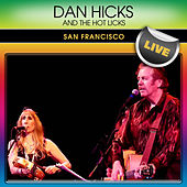 Dan Hicks & The Hot Licks San Francisco Live by Dan Hicks