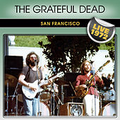 The Grateful Dead San Francisco Live 1972 by Grateful Dead