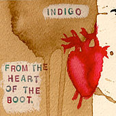 From the Heart of the Boot by Indigo